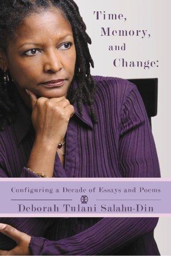 Time, Memory, and Change: Configuring a decade: Salahu-din, Deborah Tulani