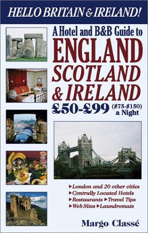 Hello Britain & Ireland! : A Hotel and B&B Guide to England, Ireland & Scotland GBP 50-...