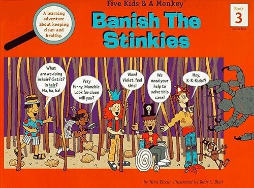 9780965395526: Banish the Stinkies (Five Kids & A Monkey, Series One, Book 3)