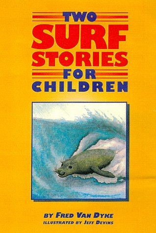 Two Surf Stories For Children: Devins, Jeff; Van Dyke, Fred