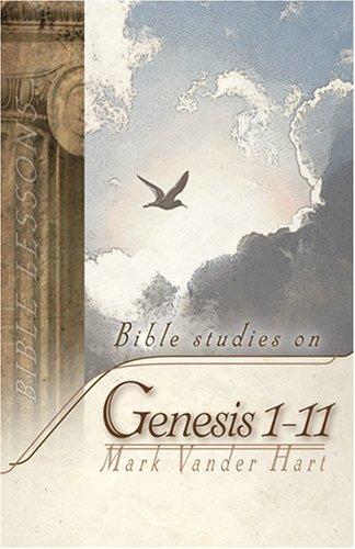 9780965398176: Bible Studies in Genesis 1 - 11