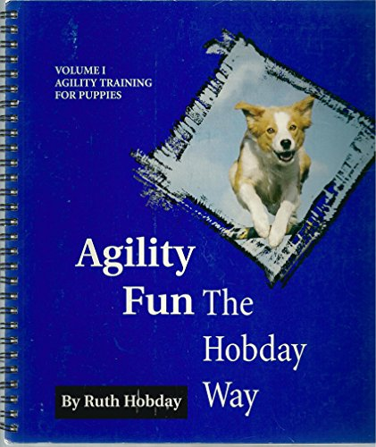 Agility Fun the Hobday Way: Volume 1,: Hobday, Ruth