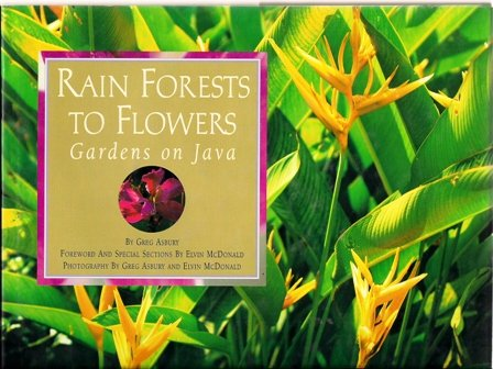 9780965400305: Rain Forests to Flowers, Gardens on Java