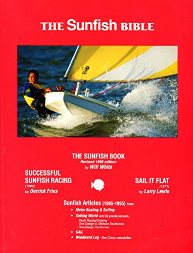 The Sunfish bible (0965400506) by Will White; Derrick Fries; Larry Lewis