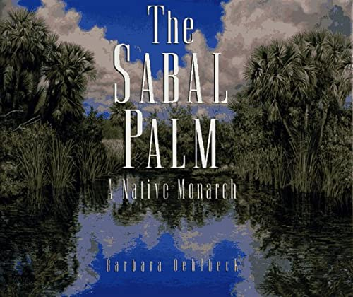 9780965401906: The Sabal Palm: A Native Monarch
