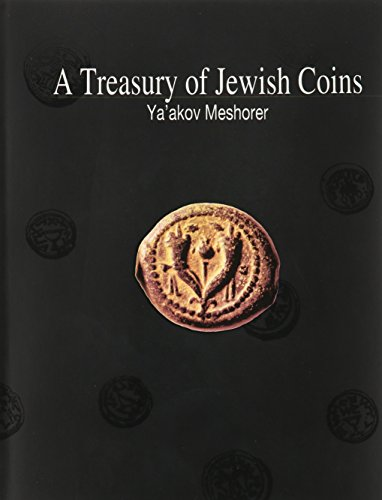 A Treasury of Jewish Coins : From the Persian Period to Bar Kokhba: Meshorer, Ya'akov