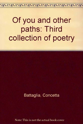 Of you and other paths: Third collection of poetry: Battaglia, Concetta