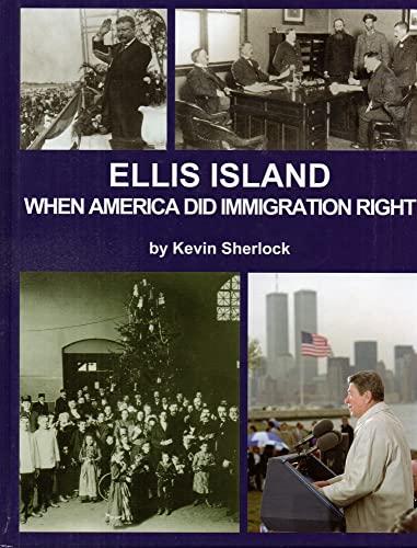 9780965403634: Ellis Island When America did Immigration Right