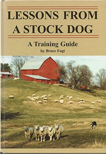 9780965405812: Lessons From A Stock Dog/ A Training Guide