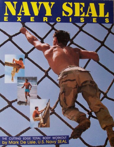 9780965409308: Navy Seal Exercises: Cutting Edge Fitness Total Body Workout