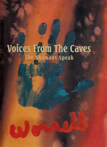 Voices From The Caves: The Shamans Speak: Worrell, Bill