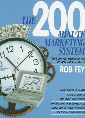 The 200 Minute Marketing System: Tools, Tips and Techniques for the Occasional Marketer