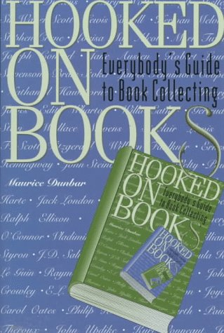 9780965412940: Hooked on Books: Everybody's Guide to Book Collecting