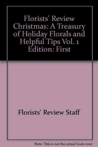 Christmas: A treasury of holiday florals and helpful tips