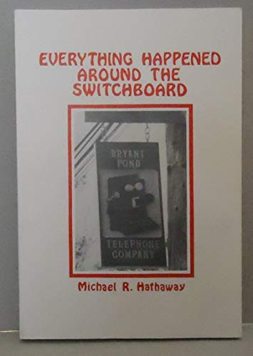 9780965415903: Everything Happened Around the Switchboard