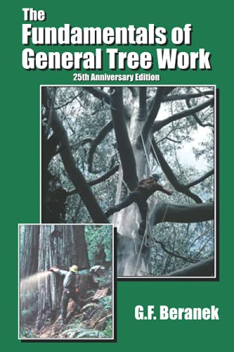 9780965416719: The Fundamentals of General Tree Work by Jerry (G.F.) Beranek (Book)