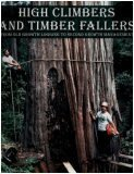 High Climbers and Timber Fallers (From Old: Gerald F. Beranek
