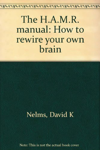 9780965416962: The H.A.M.R. manual: How to rewire your own brain