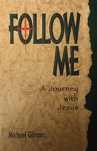 Follow Me : A Journey with Jesus: Michael Gibson