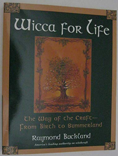 9780965419093: Wicca for Life: The Way of the Craft-From Birth to Summerland