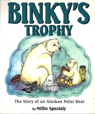 9780965420013: Binky's Trophy: The Story of an Alaskan Polar Bear