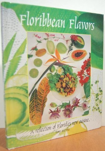9780965421102: Floribbean Flavors: A Reflection of Florida's New Cuisine