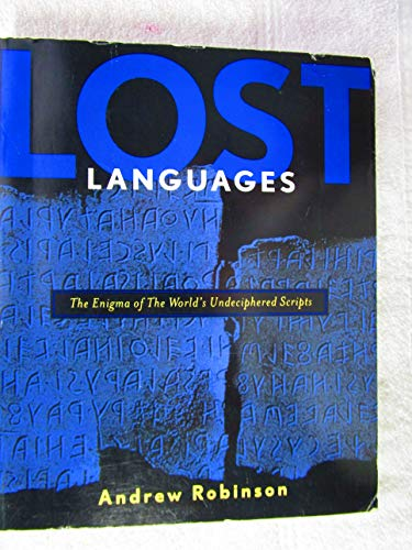 9780965421249: Lost Languages: The Enigma of the World's Undeciphered Scripts