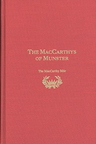 9780965422017: The MacCarthys of Munster, The Story of a Great Irish Sept by Samuel Trant McCarthy, D.L., J.P., M.R.I.A.