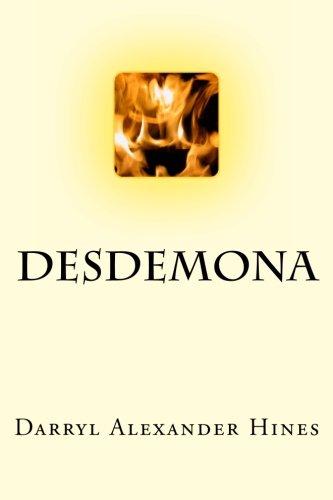 Desdemona: Darryl Alexander Hines
