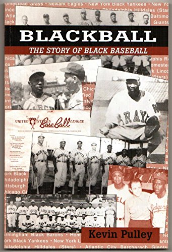 Blackball, the story of black baseball: Pulley, Kevin