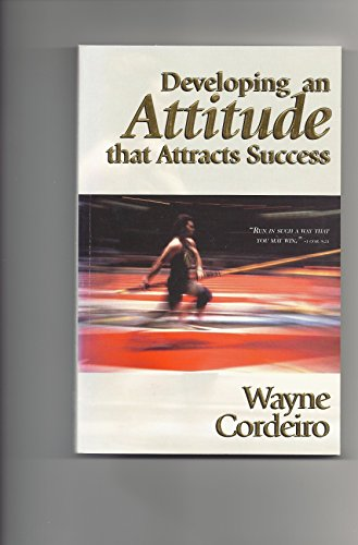 9780965425186: Developing an Attitude That Attracts Success