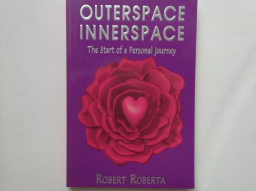 Outerspace Innerspace: The Start of a Personal Journey: Roberta, Robert