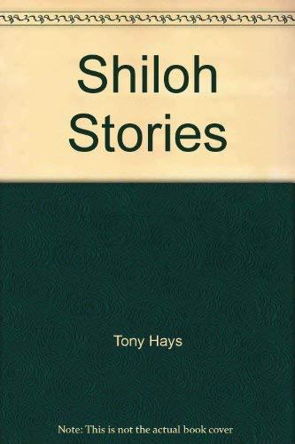 Shiloh Stories: Hays, Tony