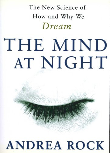 9780965429573: The Mind at Night: The New Science of How and Why We Dream