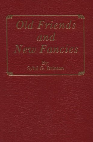 Old Friends and New Fancies: An Imaginary Sequel to the Novels of Jane Austen: Brinton, Sybil G.