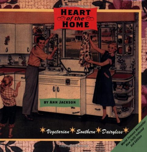 9780965433600: Heart of the Home: A Vegetarian Cookbook for People Who Want to Make a Change But Don't Know Where to Start.