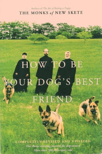 9780965433860: How to Be Your Dog's Best Friend: The Classic Training Manual for Dog Owners (Revised & Updated Edition) (Classic Training Manual for Dog Owners)