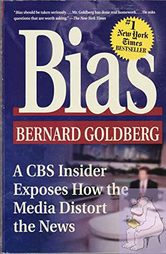 9780965434416: Bias: A CBS Insider Exposes How the Media Distort the News