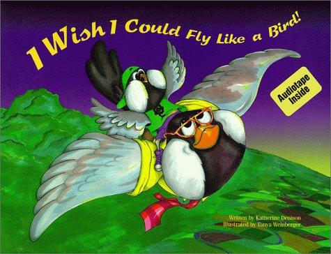 9780965435154: I Wish I Could Fly Like a Bird!