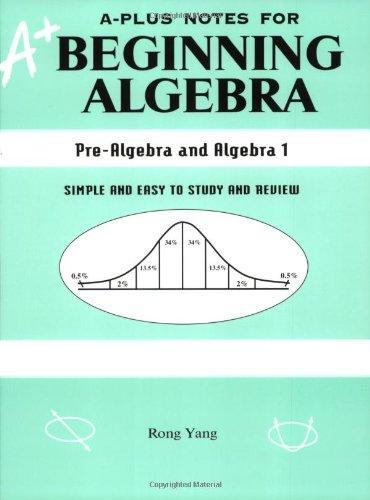 A-Plus Notes for Beginning Algebra: Pre-Algebra and