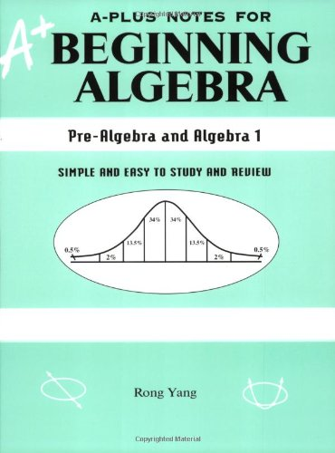 9780965435222: A-Plus Notes for Beginning Algebra: Pre-Algebra and Algebra 1