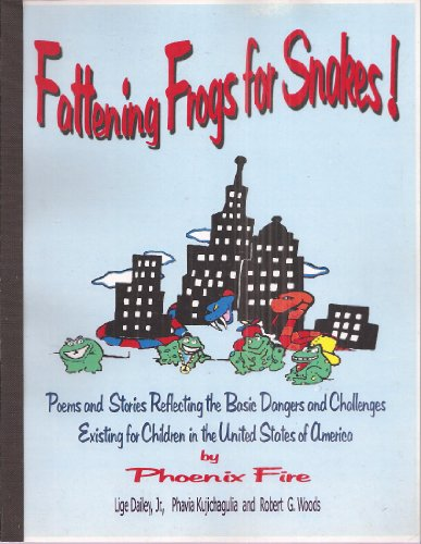 9780965436144: Fattening Frogs for Snakes: Poems and Stories Reflecting the Basic Dangers and Challenges Existing for Children in the United States of America