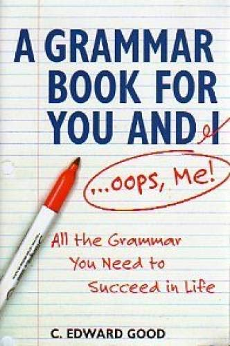 9780965436250: A Grammar Book for You and I ... Oops, Me!