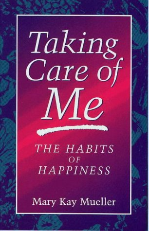 9780965437202: Taking Care of Me: The Habits of Happiness