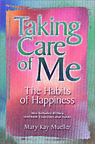 9780965437226: Taking Care of Me: The Habits of Happiness