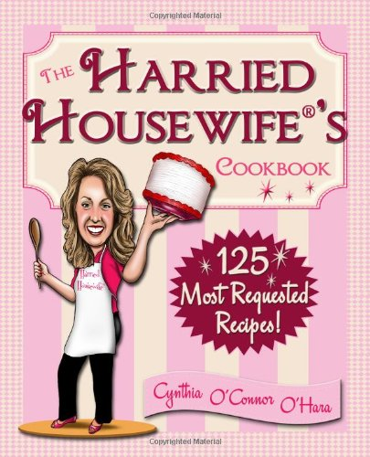 9780965438513: The Harried Housewife's Cookbook: 125 Most Requested Recipes!