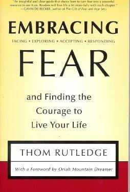 9780965440073: Embracing Fear and Finding the Courage to Live Your Life