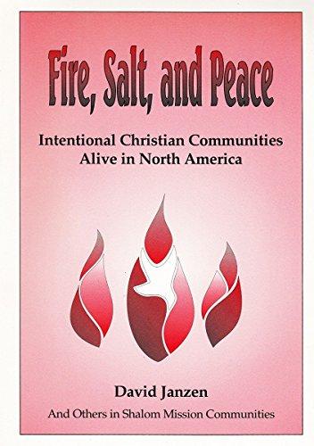 Fire, salt, and peace: Intentional Christian communities: Janzen, David