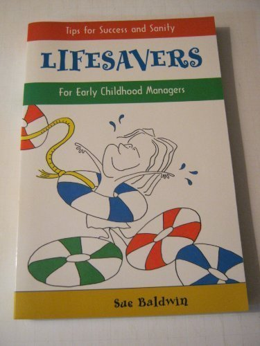 9780965443906: Lifesavers: Tips for Success & Sanity for Early Childhood Managers