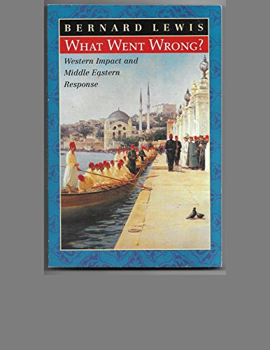 9780965444330: What Went Wrong? Western Impact and Middle Eastern Response